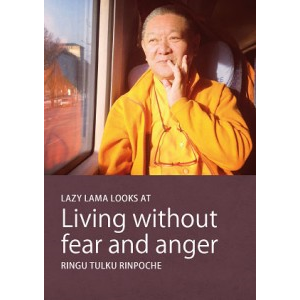 Living without Fear and Anger